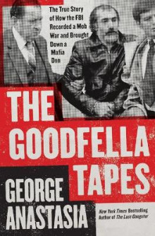 The Goodfella Tapes av George Anastasia (Heftet)