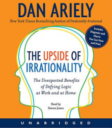 The Upside of Irrationality av Dan Ariely (Lydbok-CD)