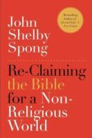 Re-Claiming the Bible for a Non-Religious World av John Shelby Spong (Heftet)