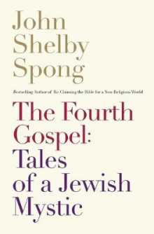 The Fourth Gospel av John Shelby Spong (Heftet)
