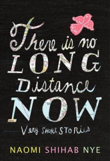 There Is No Long Distance Now av Naomi Shihab Nye (Innbundet)