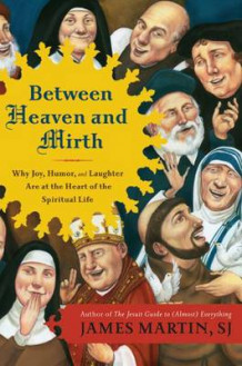 Between Heaven and Mirth av James Martin (Heftet)