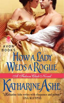 How a Lady Weds a Rogue av Katherine Ashe (Heftet)