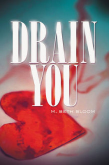 Drain You av M. Beth Bloom (Heftet)