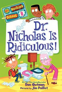 My Weirder School #8: Dr. Nicholas Is Ridiculous! av Dan Gutman (Heftet)