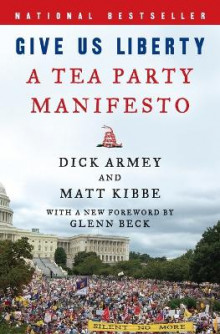 Give Us Liberty av Dick Armey og Matt Kibbe (Heftet)