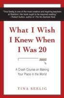 What I Wish I Knew When I Was 20 av Tina Seelig (Heftet)