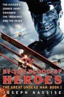 By the Blood of Heroes: Book 1 av Joseph Nassise (Heftet)