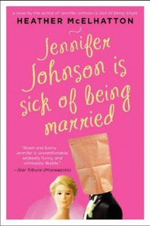 Jennifer Johnson Is Sick of Being Married av Heather McElhatton (Heftet)