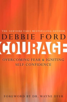 Courage av Debbie Ford (Innbundet)
