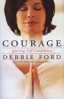 Courage: Overcoming Fear and Igniting Self-Confidence av Debbie Ford (Heftet)