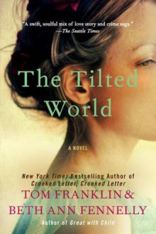 The Tilted World av Tom Franklin og Beth Ann Fennelly (Heftet)