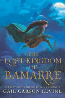 The Lost Kingdom of Bamarre av Gail Carson Levine (Innbundet)