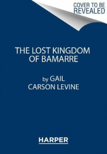 The Lost Kingdom of Bamarre av Gail Carson Levine (Heftet)