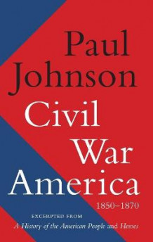Civil War America av Paul Johnson (Heftet)