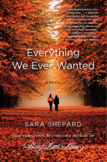 Everything We Ever Wanted av Sara Shepard (Heftet)