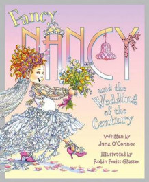 Fancy Nancy and the Wedding of the Century av Jane O'Connor (Innbundet)