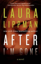 After I'm Gone av Laura Lippman (Innbundet)