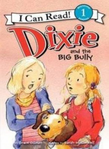 Dixie and the Big Bully av Grace Gilman (Heftet)