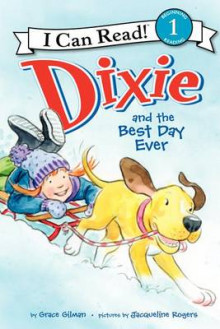 Dixie and the Best Day Ever av Grace Gilman (Innbundet)