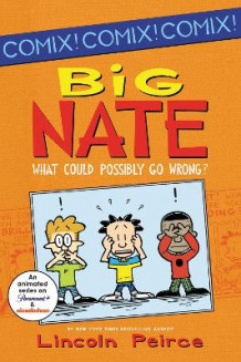 Big Nate: What Could Possibly Go Wrong? av Lincoln Peirce (Heftet)