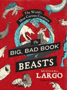 The Big, Bad Book of Beasts av Michael Largo (Heftet)