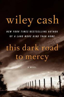 This Dark Road to Mercy av Wiley Cash (Innbundet)