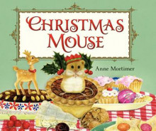 Christmas Mouse av Anne Mortimer (Innbundet)