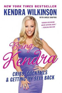 Being Kendra av Kendra Wilkinson (Heftet)
