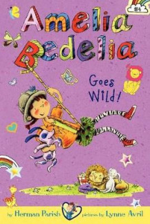 Amelia Bedelia Chapter Book #4: Amelia Bedelia Goes Wild! av Herman Parish (Heftet)
