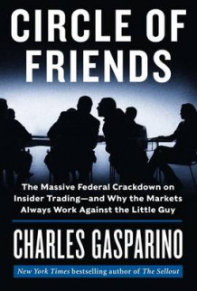 Circle of Friends av Charles Gasparino (Innbundet)