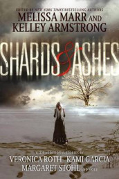 Shards & Ashes av Kelley Armstrong, Rachel Caine, Kami Garcia, Nancy Holder, Melissa Marr, Beth Revis, Veronica Roth, Carrie Ryan og Margaret Stohl (Heftet)