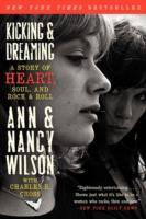 Kicking & Dreaming av Ann Wilson, Nancy Wilson og Charles R. Cross (Heftet)