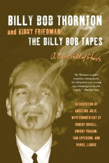 The Billy Bob Tapes av Billy Bob Thornton og Kinky Friedman (Heftet)