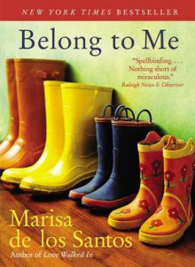 Belong to Me av Marisa De Los Santos (Heftet)