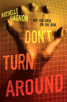 Don't Turn Around av Michelle Gagnon (Innbundet)