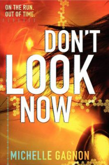 Don't Look Now av Michelle Gagnon (Innbundet)