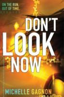 Don't Look Now av Michelle Gagnon (Heftet)