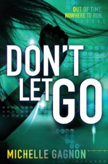 Don't Let Go av Michelle Gagnon (Heftet)