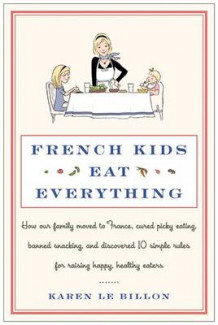 French Kids Eat Everything av Karen Le Billon (Innbundet)