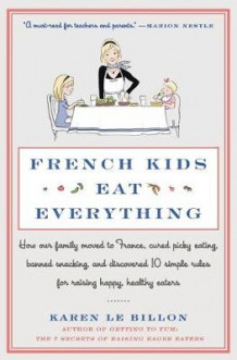 French Kids Eat Everything av Karen Le Billon (Heftet)