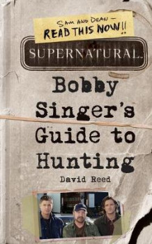 Supernatural: Bobby Singer's Guide to Hunting av David Reed (Heftet)