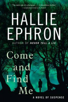 Come and Find Me: A Novel of Suspense av Hallie Ephron (Heftet)
