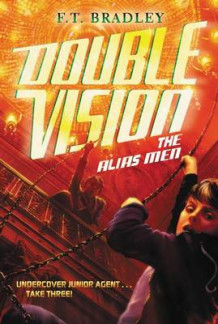 Double Vision: The Alias Men av F T Bradley (Heftet)