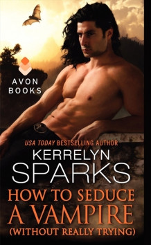 How to Seduce a Vampire (without Really Trying) av Kerrelyn Sparks (Heftet)