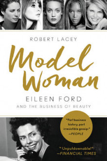 Model Woman: Eileen Ford And The Business Of Beauty av Robert Lacey (Heftet)