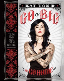 Go Big or Go Home av Kat Von D. (Innbundet)
