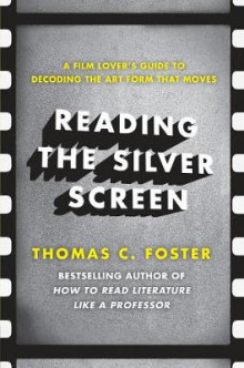 Reading the Silver Screen av Thomas C. Foster (Heftet)
