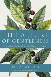The Allure of Gentleness av Dallas Willard og Jodi Mindell (Heftet)