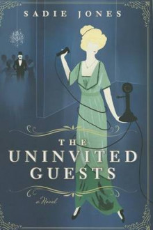 The Uninvited Guests av Sadie Jones (Innbundet)